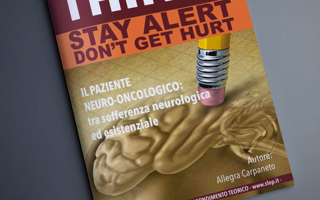 Stay Alert n°21 – Il paziente neuro-oncologico: tra sofferenza neurologica ed esistenziale.