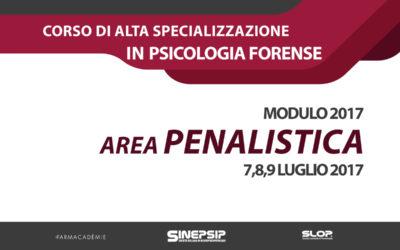Corso quadriennale di Alta Specializzazione in Psicologia Forense (Modulo 2017 – Area Penalistica) – 7,8,9 Luglio 2017