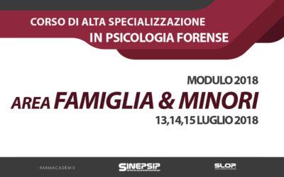 Corso quadriennale di Alta Specializzazione in Psicologia Forense (Modulo 2018 – Area Famiglia & Minori) – 13,14,15 Luglio 2018