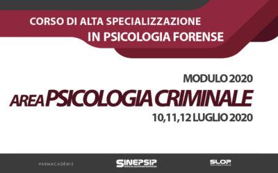 Corso quadriennale di Alta Specializzazione in Psicologia Forense (Modulo 2020 – Area Psicologia Criminale) – 10,11,12 Luglio 2020